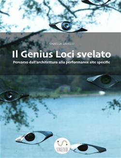 Il Genius Loci svelato. Percorso dall'architettura alla performance site specific