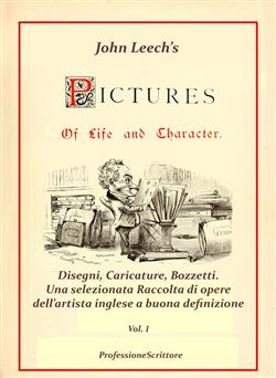 Pictures Of Life and Character and The Christmas Carol - Annotazioni e Commenti di Beppe Amico - 1° volume