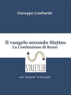 Il vangelo secondo Matteo: la Costituzione di Renzi