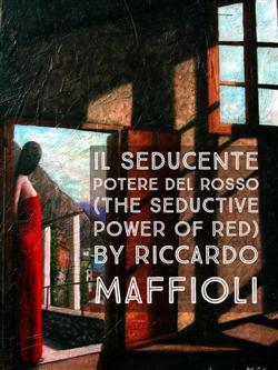 IL SEDUCENTE POTERE DEL ROSSO (The seductive power of red)