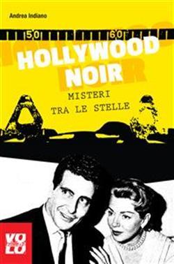 Hollywood noir. Misteri tra le stelle