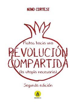 Pistas hacia una revolución compartida. La utopía necesaria