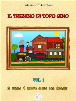 Il Trenino Di Topo Gino Vol.1