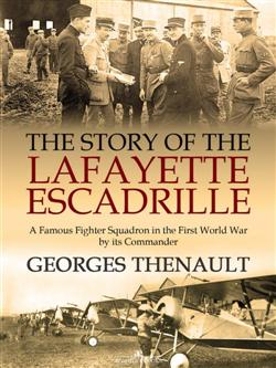 The Story of the Lafayette Escadrille: Told by its Commander