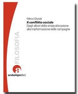 Il conflitto sociale. Dagli albori della sindacalizzazione alla trasformazione delle campagne
