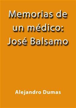 Memorias de un medico Jose Balsamo