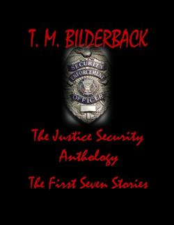 The Justice Security Anthology - The First Seven Stories