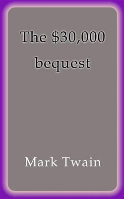 The $30000 bequest
