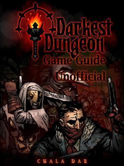 Darkest Dungeon Game Guide Unofficial