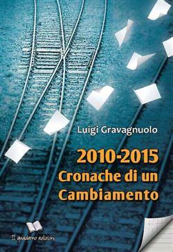 2010-2015 Cronache di un cambiamento
