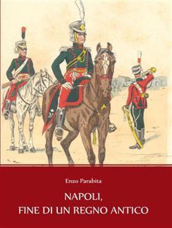 Napoli, fine di un Regno antico