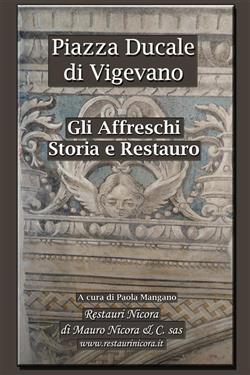 Piazza Ducale di Vigevano. Storia e restauro delle decorazioni pittoriche