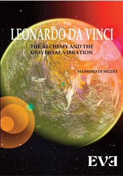 LEONARDO DA VINCI The Alchemy And the Universal Vibration