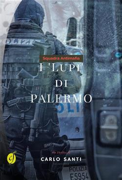 """Squadra antimafia. I """"Lupi"""" di Palermo"""