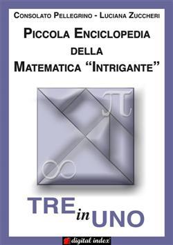 "Tre in uno. Piccola enciclopedia della matematica ""intrigante"""