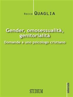 Gender, omosessualità, genitorialità. Domande a uno psicologo cristiano