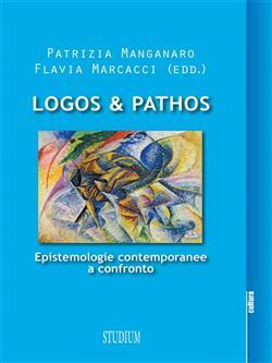 Logos & pathos. Epistemologie contemporanee a confronto