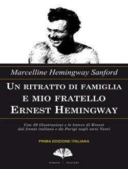 Un ritratto di famiglia e mio fratello Ernest Hemingway