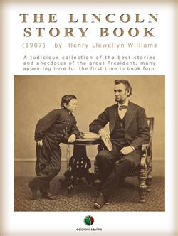 THE LINCOLN STORY BOOK: A judicious collection of the best stories and anecdotes of the great President, many appearing here for the first time in book form