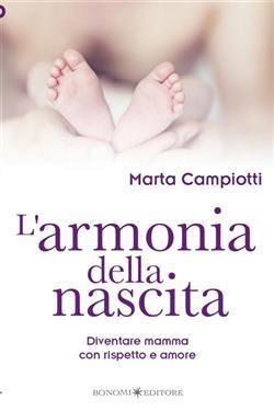 L'armonia della nascita. Diventare mamma con rispetto e amore