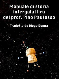 Manuale di storia intergalattica del prof. pino pautasso