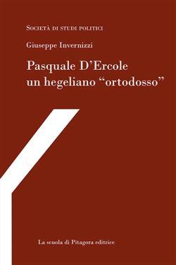 """Pasquale D'Ercole un hegeliano """"ortodosso"""""""