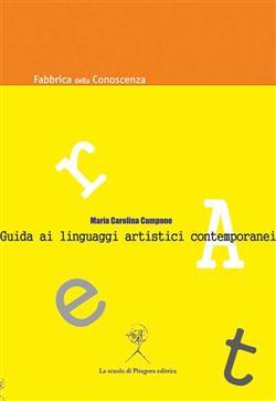 Guida ai linguaggi artistici contemporanei