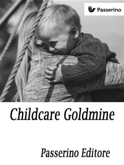 Childcare goldmine. Develop babysitting into a successful business