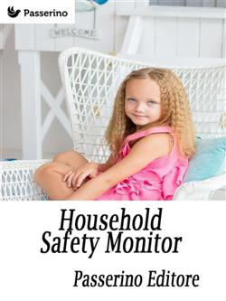 Household safety monitor. Safeguarding your home for your child