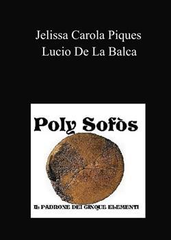 Poly Sofòs. Il padrone dei cinque elementi