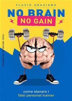 No brain. No gain. Come stanare i falsi personal trainer