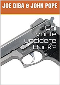 Chi vuole uccidere Buck?