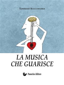 La musica che guarisce. Esperienze e considerazioni all'interno dei laboratori di musicoterapia didattica