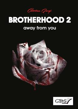Away from you. Brotherhood
