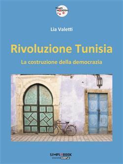 Rivoluzione Tunisia. La costruzione della democrazia