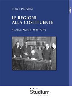 """Le Regioni alla Costituente. Il """"caso"""" Molise (1946-1947)"""