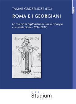 Roma e i georgiani. Le relazioni diplomatiche tra la Georgia e la Santa Sede (1992-2017)