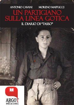 """Un partigiano sulla Linea Gotica. Il diario di """"Tasso"""""""