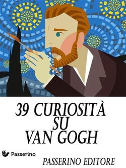 39 curiosità su Van Gogh