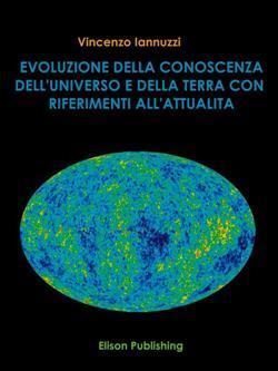 Evoluzione della conoscenza dell'universo e della Terra con riferimento all'attualità