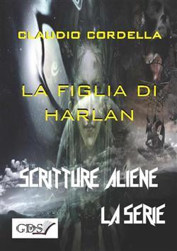La figlia di Harlan. Scritture aliene