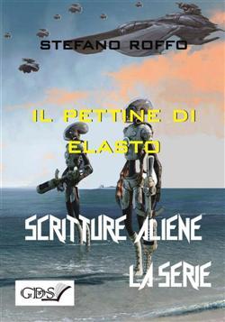 Il pettine di Elasto. Scritture aliene