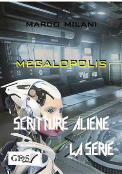 Megalopolis. Scritture aliene