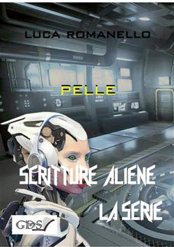 Pelle. Scritture aliene