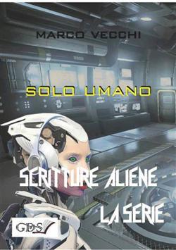 Solo umano. Scritture aliene