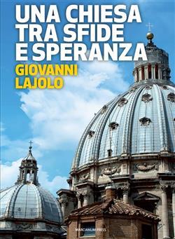 Una Chiesa tra sfide e speranza. Il respiro della diplomazia vaticana