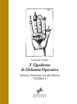 Alchimia. Restituire vita alla materia. Teoria 1. 2º quaderno propedeutico alla formazione in alchimia