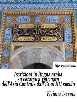 Iscrizioni in lingua araba su ceramica vetrinata dell'Asia Centrale dall'IX al XII secolo