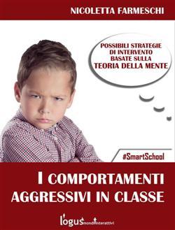 I comportamenti aggressivi in classe. Possibili strategie sulla base della teoria della mente