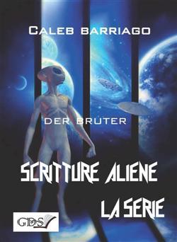 Der Brüter. Scritture aliene